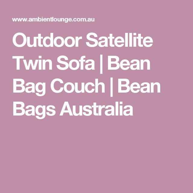 Outdoor Satellite Twin Sofa | Bean Bag Couch | Bean Bags Australia