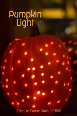 Pumpkin Light; just a pumpkin and a drill; from Creative Connections for Kids