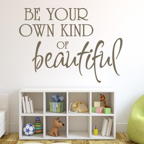 Best Be Your Own Kind Of Beautiful Wall Stickers Girls Bedroom 400 x 300