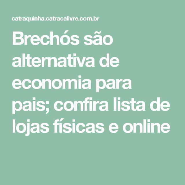 Brechós são alternativa de economia para pais; confira lista de lojas físicas e online