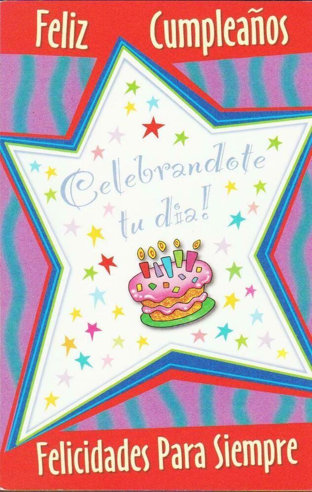 Spanish Birthday Greeting Card Happy Birthday We Re Celebrating You Today Estudioazul Birthday Birthday Greeting Cards Birthday Greetings Happy Birthday