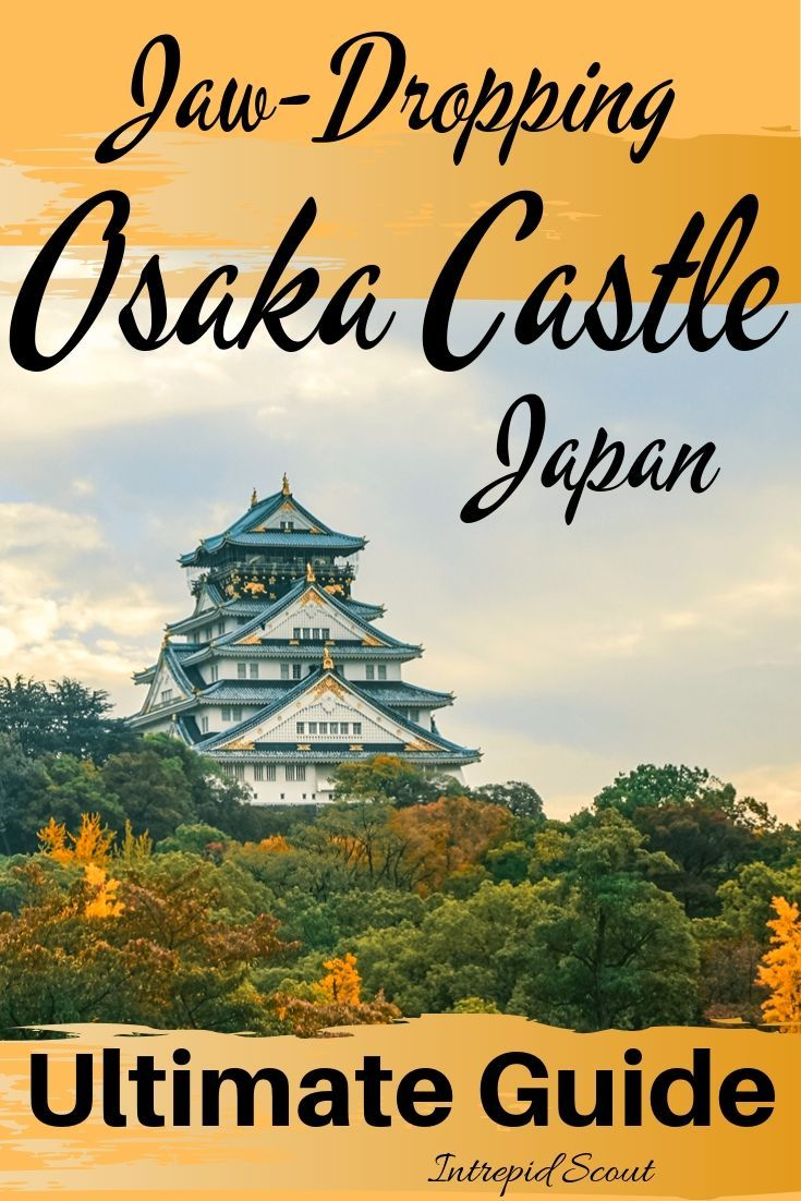 Jaw-Dropping Osaka Castle – The Ultimate Guide