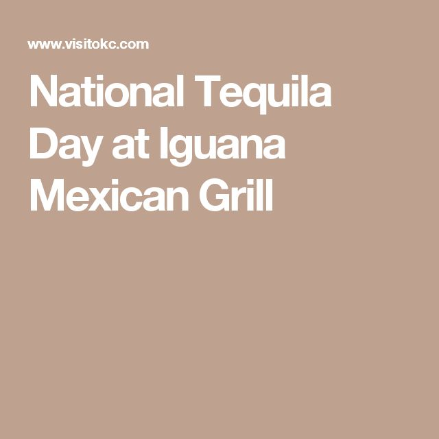 National Tequila Day at Iguana Mexican Grill