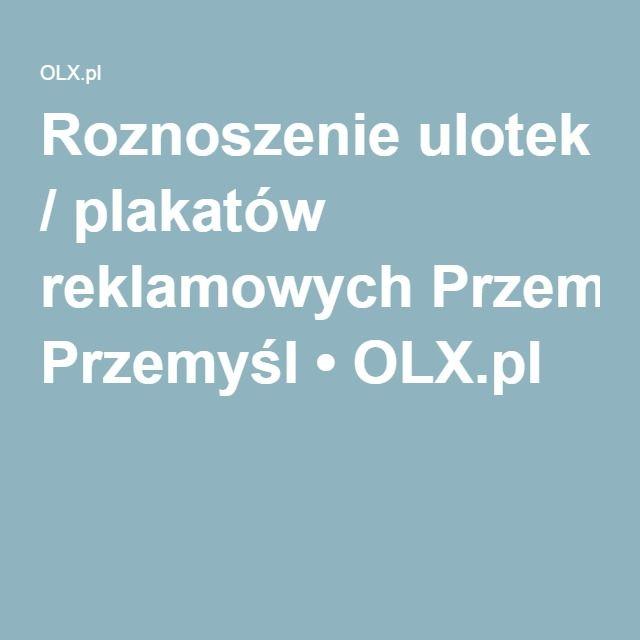 Roznoszenie ulotek / plakatów reklamowych Przemyśl • OLX.pl