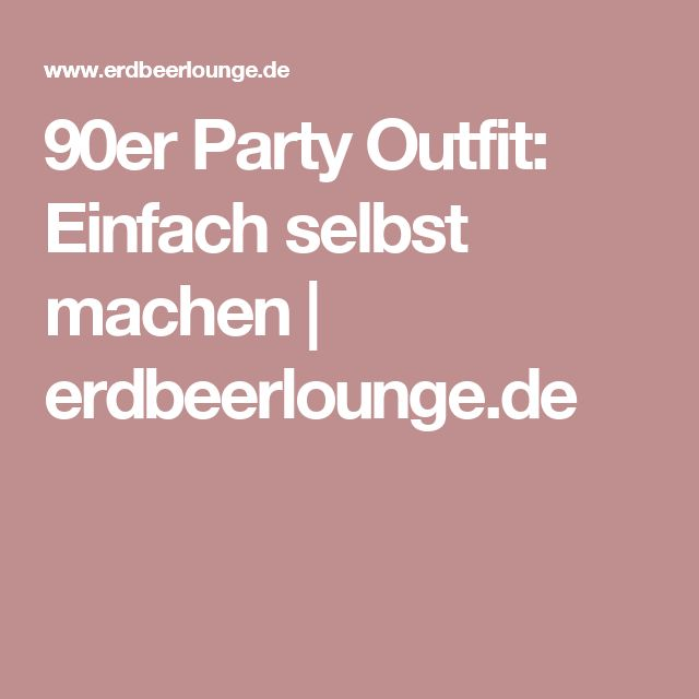 die besten 25 90er party outfit ideen auf pinterest 90s. Black Bedroom Furniture Sets. Home Design Ideas