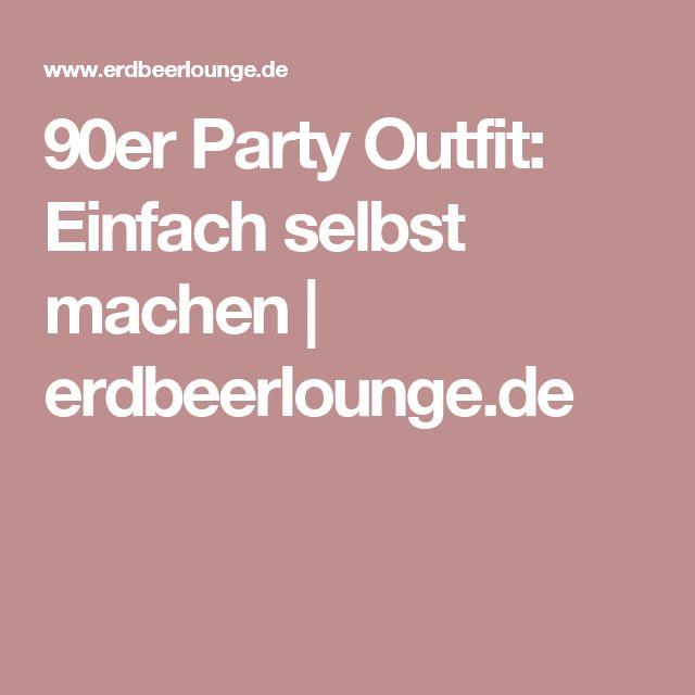 90er Party Outfit: Einfach selbst machen   erdbeerlounge.de