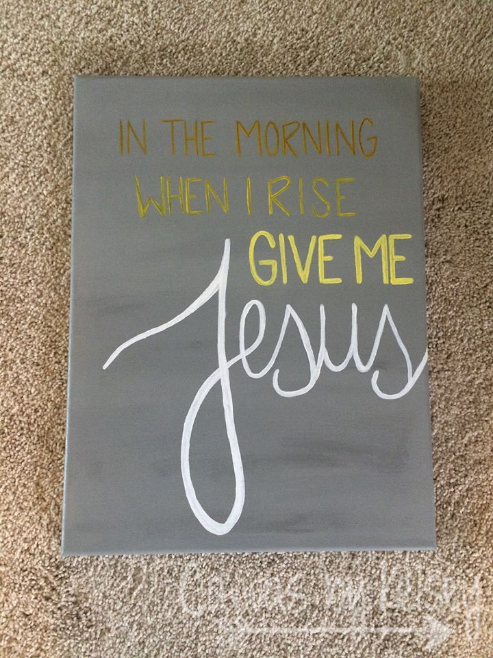 In The Morning When I Rise Give Me Jesus | Canvas Gray Yellow Orange DIY Paint Handmade | Canvas by Kelsey