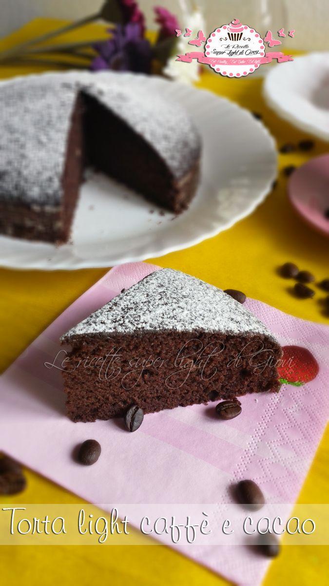 Torta light caffè e cacao – senza latte, senza uova e senza grassi (117 calorie a fetta)