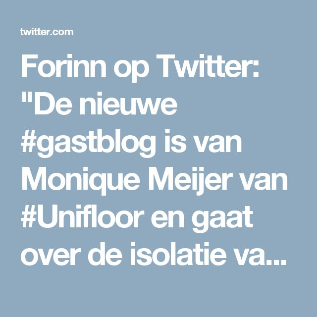 """Forinn op Twitter: """"De nieuwe #gastblog is van Monique Meijer van #Unifloor en gaat over de isolatie van contactgeluid https://t.co/rCGXKFb3vk https://t.co/DZNgCyFjk3"""""""