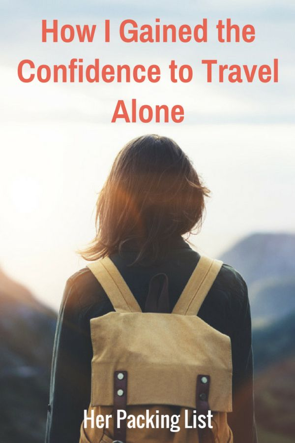 It happens before leaving. The world suddenly feels overwhelming. You start thinking this decision was ridiculous and lack the confidence to travel alone.