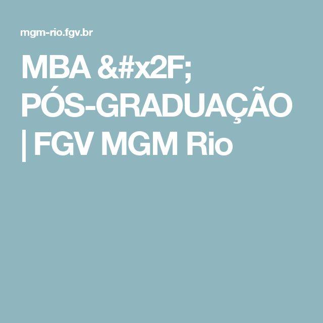MBA / PÓS-GRADUAÇÃO | FGV MGM Rio