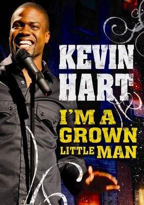 Kevin Hart: I'm a Grown Little Man (2008) Stand-up comedy star Kevin Hart delivers his unique perspective on work, race, family and friends with this laugh-riot comedy show, using his personal life as a departure point to shine a light on universal experiences.