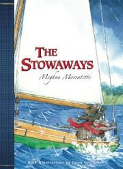 KIRKUS REVIEW In the tradition of memorable mouse heroes, the Stowaways deliver page-turning, cliffhanging, heartwarming, first-rate adventure. (map) (Animal fantasy. 8-12)