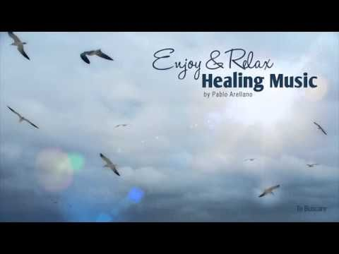 Healing And Relaxing Music For Meditation (Te Buscare) - Pablo Arellano