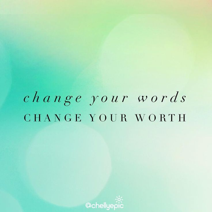 Change your words. Change your worth. | Your words have energy, value and impact. Make sure your words are positive, powerful and encouraging. @chellyepic