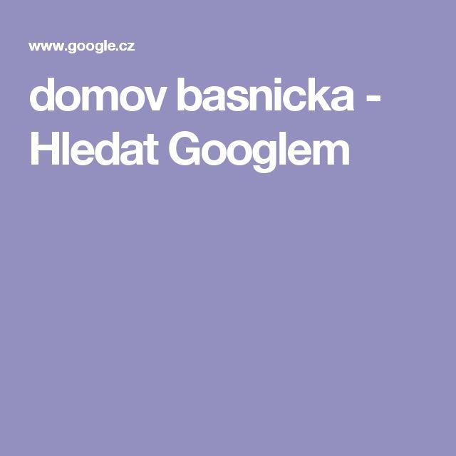 domov basnicka - Hledat Googlem