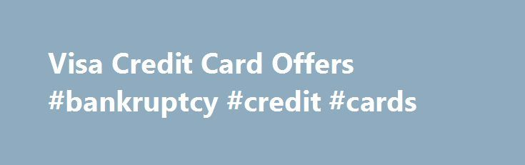 Visa Credit Card Offers #bankruptcy #credit #cards http://credit.remmont.com/visa-credit-card-offers-bankruptcy-credit-cards/  #apply credit card online # UnitedStatesCredit.com – Personal Loans $100 – $35,000 A typical APR for the loans listed ranges Read More...The post Visa Credit Card Offers #bankruptcy #credit #cards appeared first on Credit.