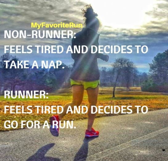 NON-RUNNER: FEELS TIRED AND DECIDES TO TAKE A NAP.  RUNNER: FEELS TIRED AND DECIDES TO GO FOR A RUN.