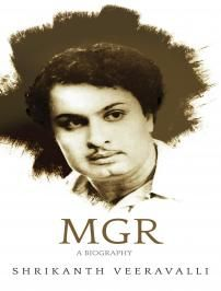 MGR: A BIOGRAPHY  by Shrikanth Veeravalli