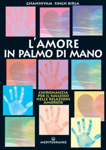 Prezzi e Sconti: #Amore in palmo di mano. chiromanzia per il New  ad Euro 12.91 in #Edizioni mediterranee #Libri