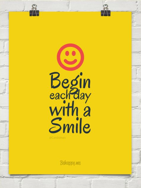 """""""Begin each day with a smile"""". #Quotes by @candidman #Motivation #833845"""