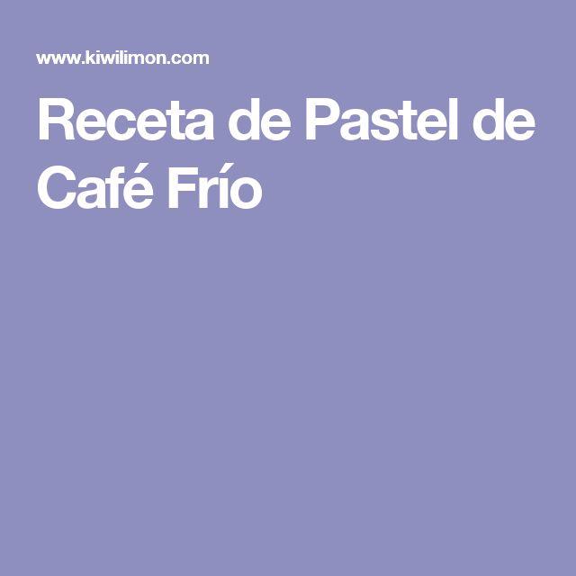 Receta de Pastel de Café Frío