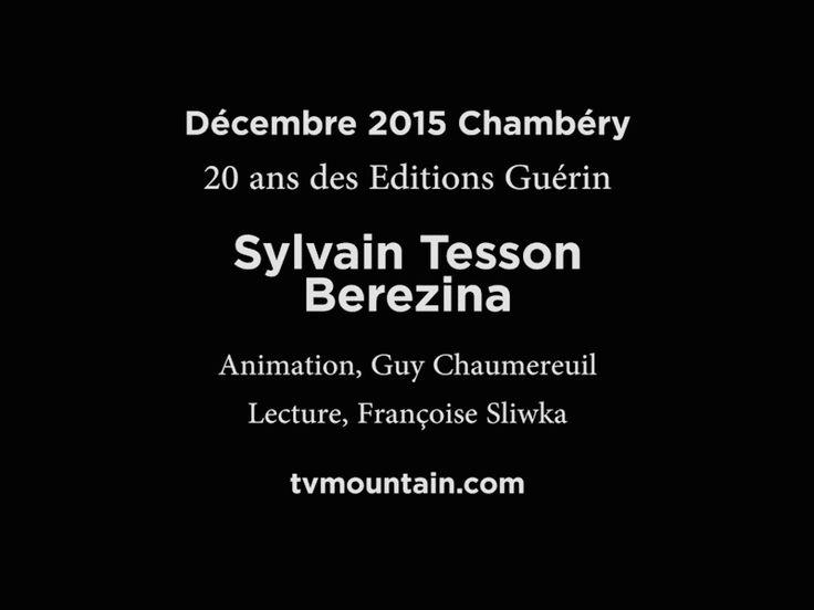 Décembre 2015, 20 ans des Editions Guérin à Chambéry... ... Berezina, Sylvain Tesson... Avec Jean-Christophe Rufin et Yann Queffélec... Animation Guy Chaumereuil... Lecture Françoise Sliwka... VIDEO: http://www.tvmountain.com/video/culture/11029-berezina-sylvain-tesson-20-ans-editions-guerin-chamonix-mont-blanc.html