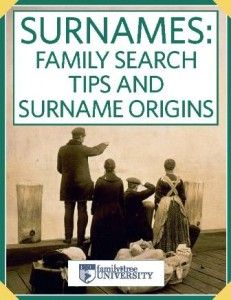Download our FREE e-Book on Surname Searching and Origins!