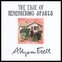 The Ease of Remembering Sparks - Volume 1 by Allyson Ezell on SoundCloud