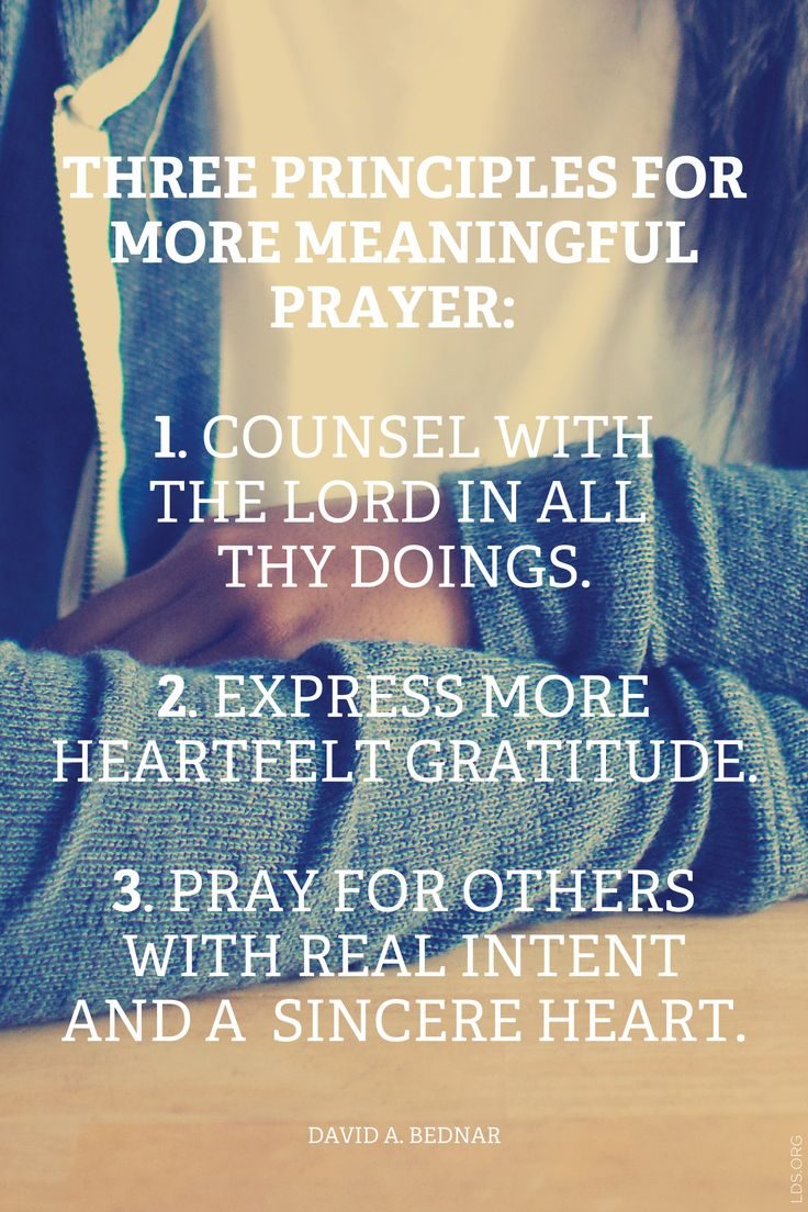 Three principles for more meaningful prayer.