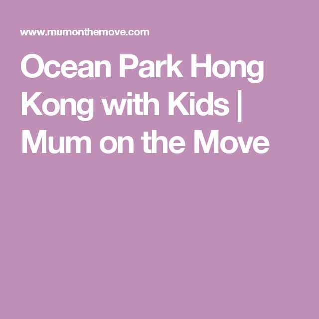Ocean Park Hong Kong with Kids | Mum on the Move