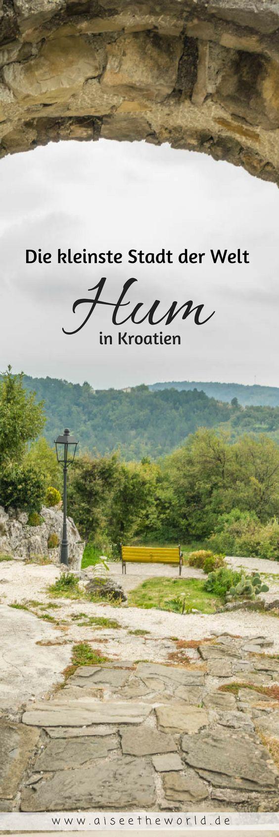 Die kleinste Stadt der Welt liegt in Kroatien und trägt den Namen Hum. Mehr Reisetipps für deinen Urlaub auf Kroatien findest du auf meinem Reiseblog. #Europa #Kroatien #Reisen #Tipps