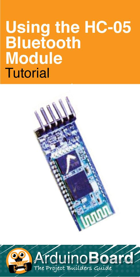 Using the HC-05 Bluetooth Module - CLICK HERE for Tutorial https://arduino-board.com/tutorials/bluetooth