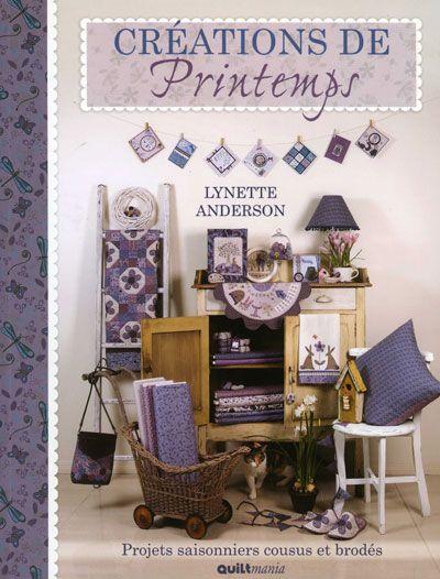 Créations de Printemps -Lynette Anderson http://www.quiltmania.com/organisation/la-boutique.html?type_produit=L