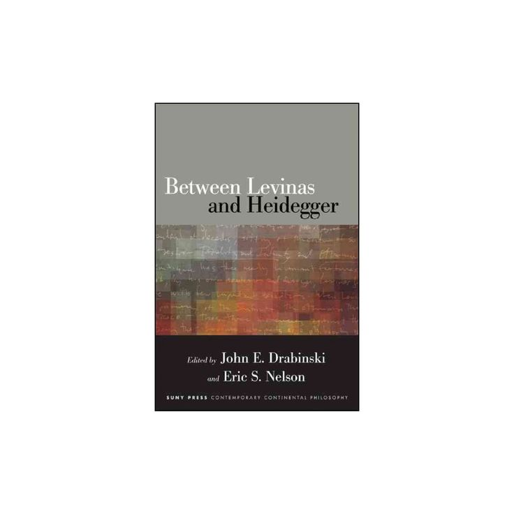 Between Levinas and Heidegger ( Suny Series in Contemporary Continental Philosophy) (Hardcover)