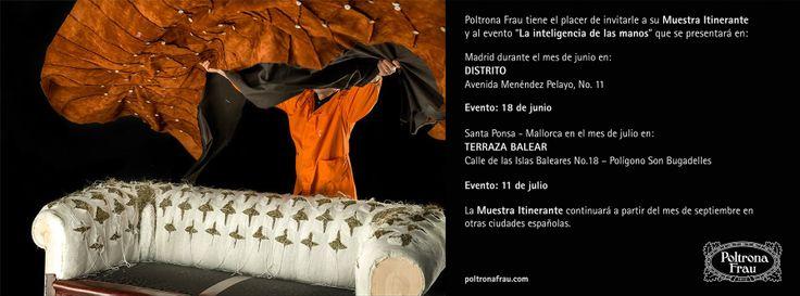 "The ""Muestra Itinerante Poltrona Frau: La Inteligencia De Las Manos"" (Intelligence in our hands Road show) kicks off on 18 June in Spain"