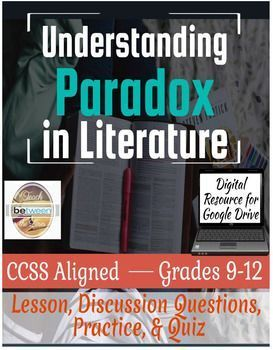 Teach your students how to understand paradox in literature! Included:-Lesson- Google Slides Presentation & PowerPoint Presentation-Guided Practice, Class Discussion Prompts, and Partner Discussion Prompts using REAL literature examples. -Partner/small group exploration and practice-Independent practice-Paradox Quiz-Lesson Plan/outline-Teacher notes on Google Slides/PowerPoint presentation