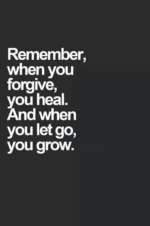 Remember When You Forgive You Heal And When You Let Go You Grow