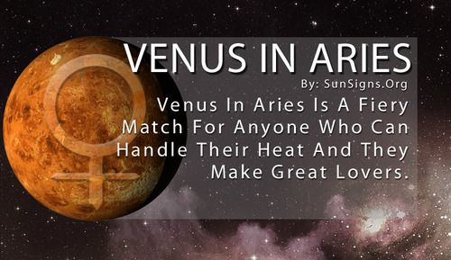 Venus in Aries is a fiery match for anyone who can handle their heat and they make great lovers. Venus in Aries are upfront about what they want and aren't afraid to go after it. To read more on Venus In Aries visit sunsigns.org/venus-in-aries. Other signs http://sunsignsonline.tumblr.com/tagged/Venus