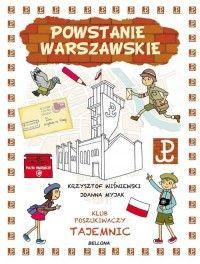 Klub Poszukiwaczy Tajemnic. Powstanie Warszawskie - Krzysztof Wiśniewski, Joanna Myjak - Książka - Księgarnia internetowa Bonito.pl
