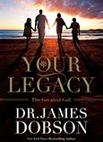 The Stream's Edge: Your Legacy - The Greatest Gift, by Dr. James Dobs...