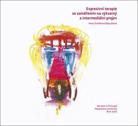 Expresivní terapie se zaměřením na výtvarný a intermediální projev (Babyrádová H Kniha