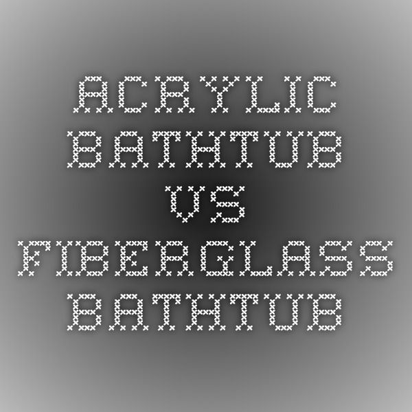 Acrylic Bathtubs Pros And Cons Best Bathtub 2017