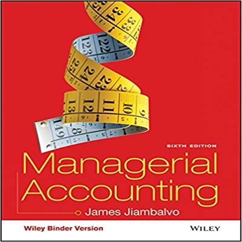 jiambalvo Recognizing that most students will pursue careers as managers not accountants, managerial accounting, 6th edition by james jiambalvo focuses on the fundamental topics of managerial accounting, and helps student make direction connections between techniques in the business world,.