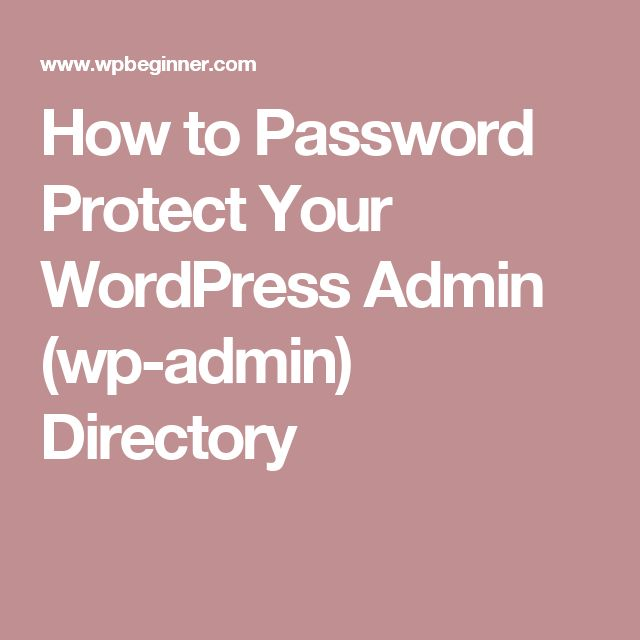 How to Password Protect Your WordPress Admin (wp-admin) Directory