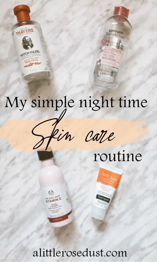 Maintaining Beautiful Skin Doesn T Have To Hard Work Or Expensive By The End Of The Day Night Time Skin Care Routine Simple Skincare Routine Natural Skin Care