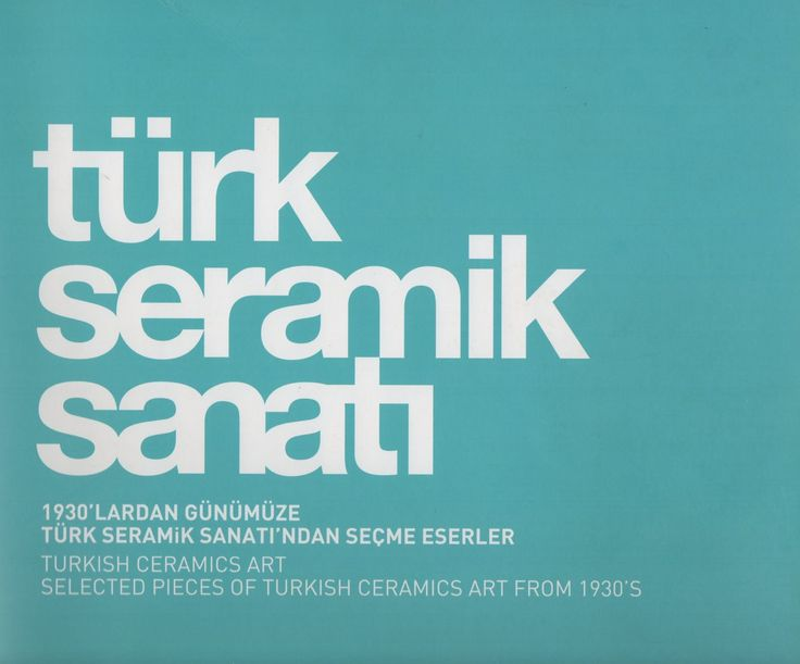 1930'lardan günümüze Türk Seramik Sanatı'ndan seçme eserler. 2007 (Erdinç Bakla archive)