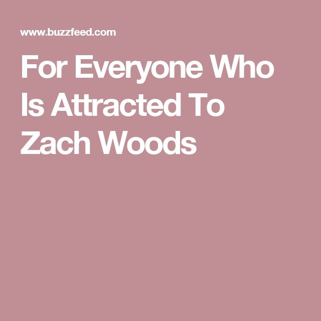 For Everyone Who Is Attracted To Zach Woods