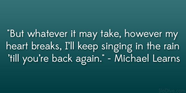 heartbroken quotes | But whatever it may take, however my heart breaks, I'll keep singing ...