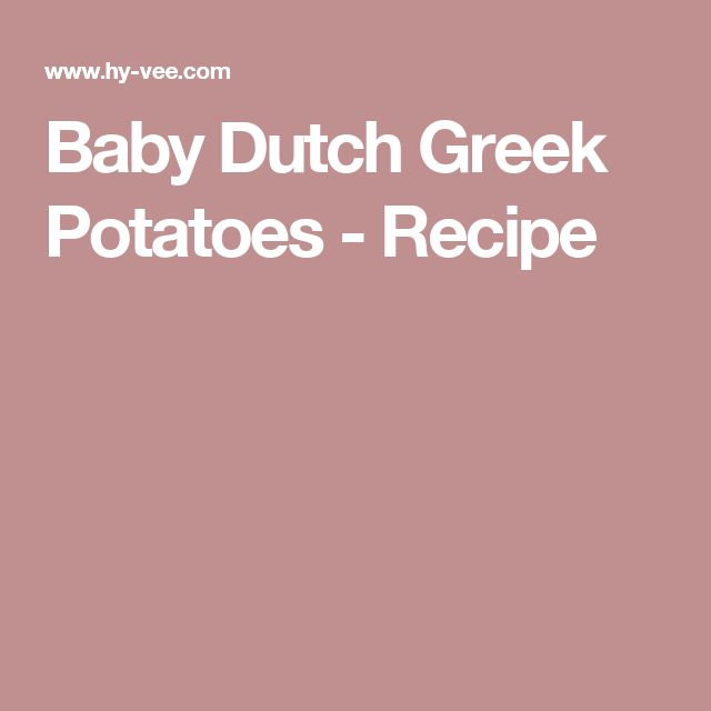 Baby Dutch Greek Potatoes - Recipe